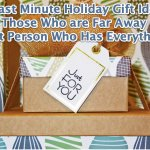 5 Last Minute Holiday Gift Ideas for Those Who are Far Away or that Person Who Has Everything