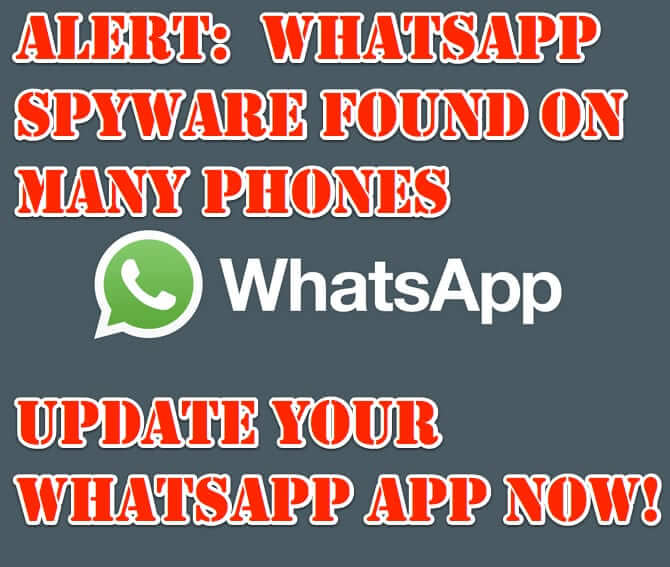 Alert_ WhatsApp Spyware Found on Many Phones - Update Your WhatsApp App Now!