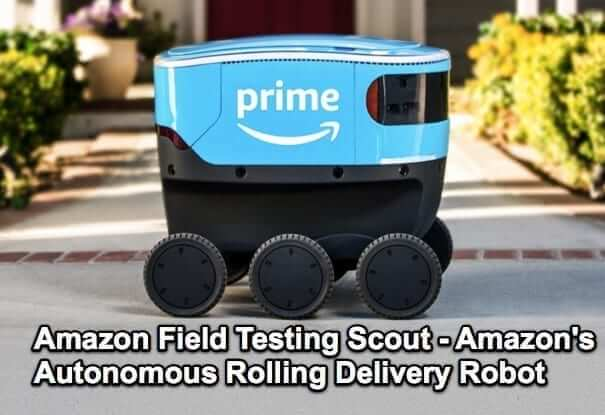 Amazon Field Testing Scout - Amazon's Autonomous Rolling Delivery Robot