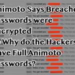 Animoto Says Breached Passwords were Encrypted so Why do the Hackers Have My Full Password?
