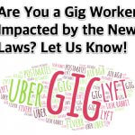 Are You a Gig Worker or Consumer Impacted by the New Gig Work Laws? Let Us Know!
