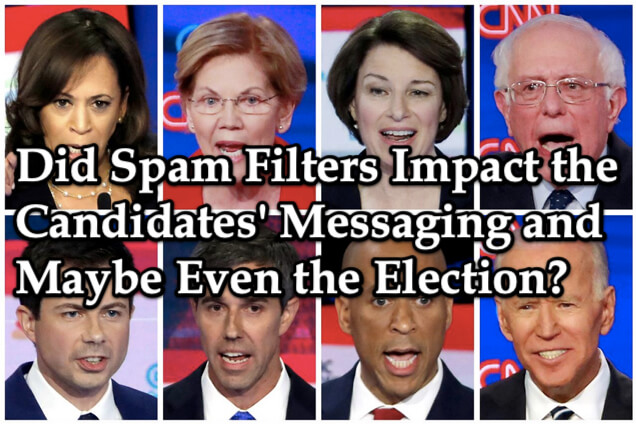 Did Spam Filters Impact the Candidates' Messaging and Maybe Even the Election?