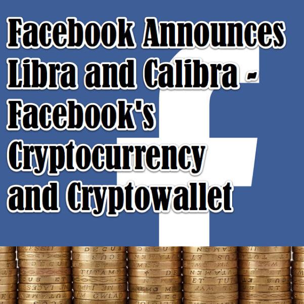Facebook Announces Libra and Calibra Facebook_s Cryptocurrency and Cryptowallet
