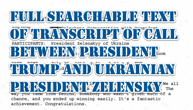 Full Searchable Text of Transcript of Call Between President Trump and Ukrainian President Zelensky