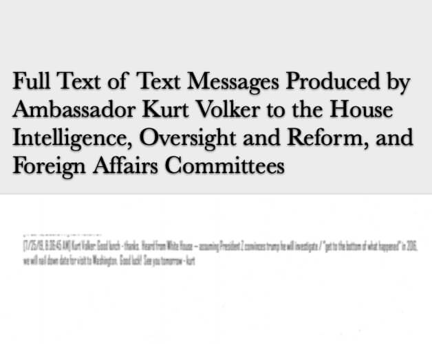 Full Text of Text Messages Produced by Ambassador Kurt Volker to the House Intelligence, Oversight and Reform, and Foreign Affairs Committees