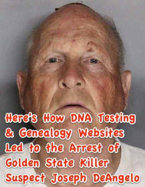 Golden State Killer Joseph DeAngelo DNA test testing site website