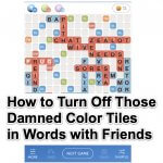 How to Turn Off Those Damned Color Tiles and Styles in Words with Friends