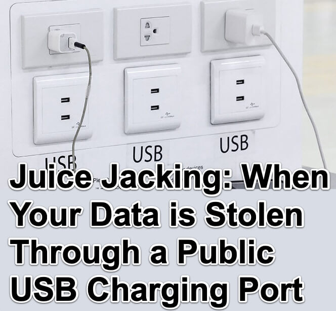 Juice Jacking - When Your Data is Stolen Through a Public USB Charging Port