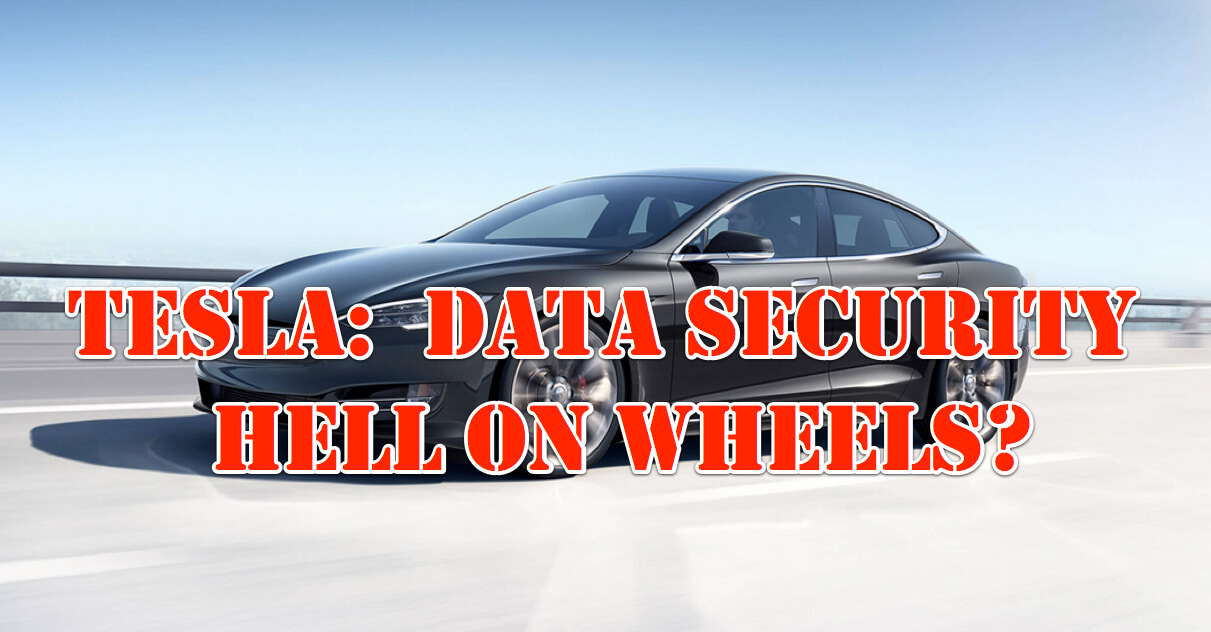 Tesla Data Security Hell on Wheels