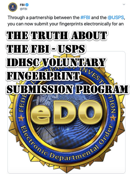 The Truth about the FBI USPS idHSC Voluntary Fingerprint Submission Program