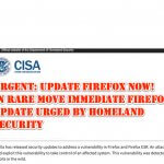 Urgent: Update Firefox NOW! In Rare Move Immediate Firefox Update Urged by Homeland Security