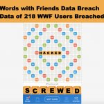 Words with Friends Hacked – Data of 218 Million WWF Users Breached Along with Zynga Draw Something