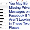 You May Be Missing Private Messages on Facebook If You Aren't Looking in These Two Places