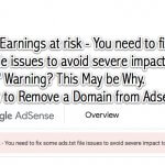 "Got the ""Earnings at risk – You need to fix some ads.txt file issues to avoid severe impact to your revenue"" Warning? This May be Why"