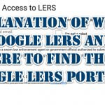 Explanation of What is Google LERS, Where to Find the Google LERS Portal, and How to Get Your Agency on the Google LERS List