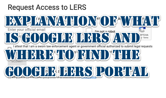 explanation of what is google lers portal