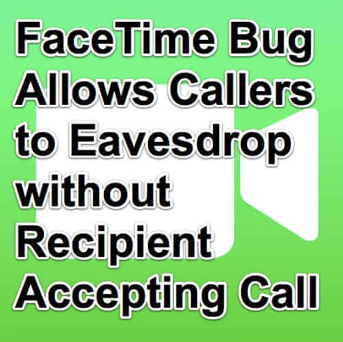 facetime eavesdropping bug