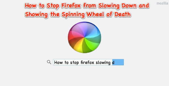 firefox slow slowing spinning wheel disk disc