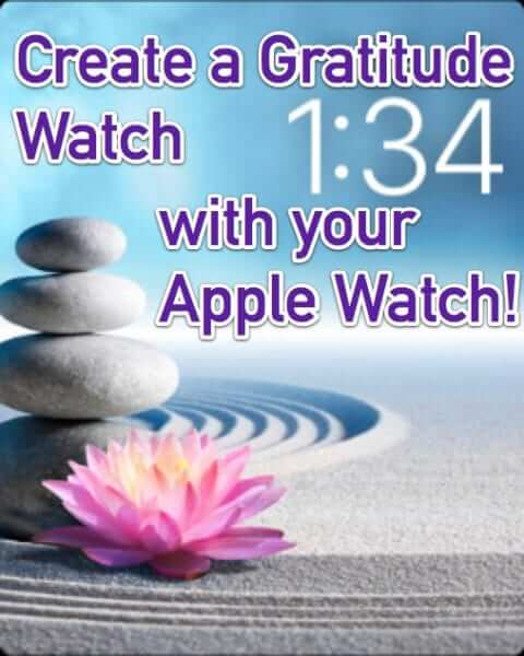 how to create a gratitude watch with your apple watch