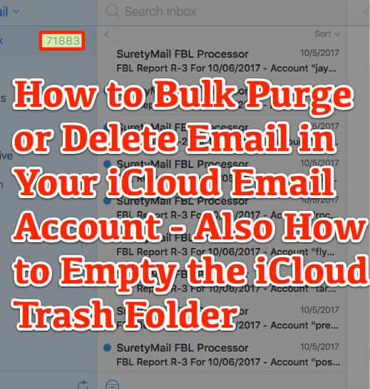 How to Bulk Purge or Mass Delete iCloud Email – Also How to Empty the iCloud Trash Folder