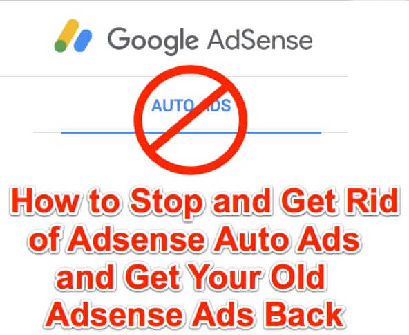 how to stop get rid of adsense auto ads