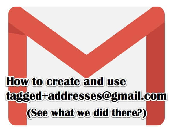 how to use tagged email addresses gmail