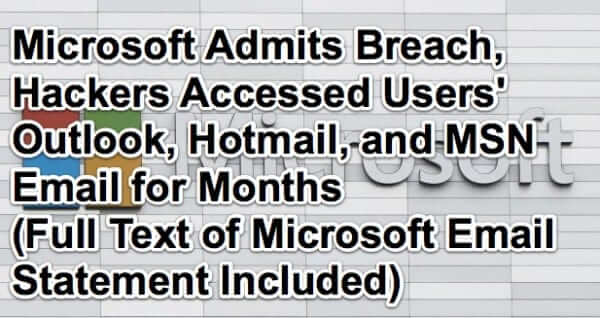 Microsoft Admits Breach, Hackers Accessed Users' Outlook, Hotmail, and MSN Email for Months (Full Text of Microsoft Email Statement Included)