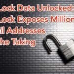 LifeLock Data Unlocked:  LifeLock Exposes Millions of Email Addresses for the Taking