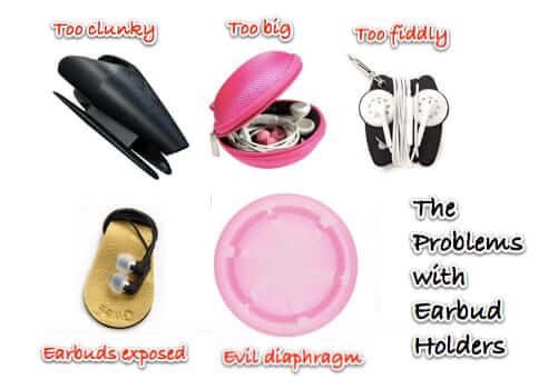 the problems with earbud holders and cases
